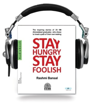 Buy Stay Hungry Stay Foolish Unabridged Edition: Book