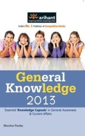Buy General Knowledge 2013: Essential 'Knowledge Capsule' in General Awareness & Current Affairs 1st Edition: Book